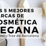 Las 5 mejores marcas de cosmética vegana & cruelty free que comprar en Barcelona